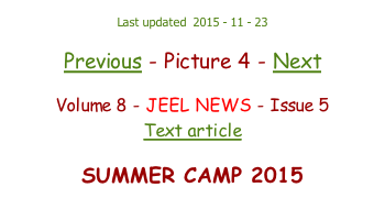 Last updated  2015 - 11 - 23  Previous - Picture 4 - Next  Volume 8 - JEEL NEWS - Issue 5 Text article  SUMMER CAMP 2015