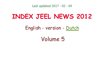 Last updated 2017 - 02 - 04  INDEX JEEL NEWS 2012  English - version - Dutch   Volume 5