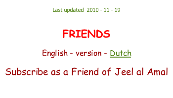 Last updated  2010 - 11 - 19   FRIENDS  English - version - Dutch  Subscribe as a Friend of Jeel al Amal