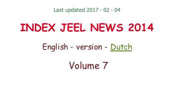 Last updated 2017 - 02 - 04  INDEX JEEL NEWS 2014  English - version - Dutch   Volume 7